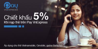 Pay VnExpress tặng 5% giá trị nạp thẻ Vietnamobile, Gmobile